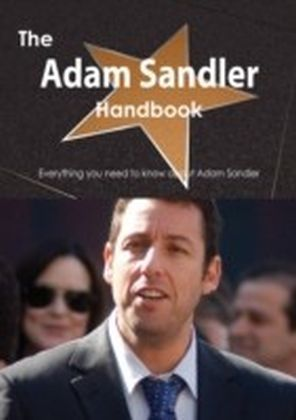 Adam Sandler Handbook - Everything you need to know about Adam Sandler