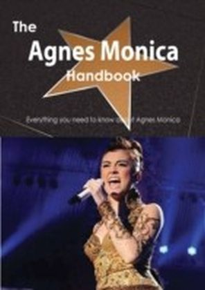 Agnes Monica Handbook - Everything you need to know about Agnes Monica