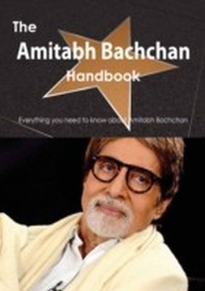 Amitabh Bachchan Handbook - Everything you need to know about Amitabh Bachchan
