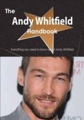 Andy Whitfield Handbook - Everything you need to know about Andy Whitfield
