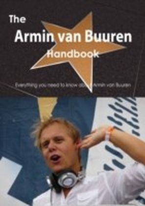Armin van Buuren Handbook - Everything you need to know about Armin van Buuren