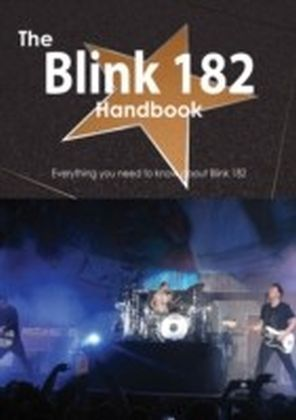 Blink 182 Handbook - Everything you need to know about Blink 182