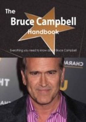 Bruce Campbell Handbook - Everything you need to know about Bruce Campbell