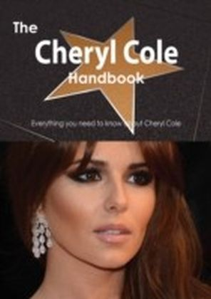Cheryl Cole Handbook - Everything you need to know about Cheryl Cole