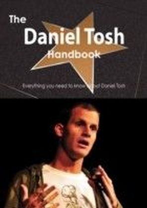 Daniel Tosh Handbook - Everything you need to know about Daniel Tosh