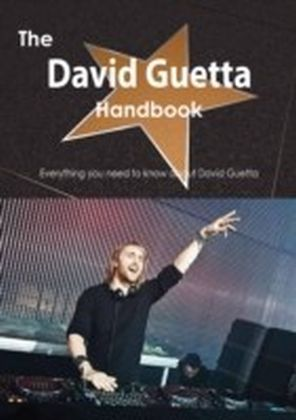 David Guetta Handbook - Everything you need to know about David Guetta