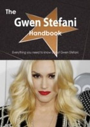 Gwen Stefani Handbook - Everything you need to know about Gwen Stefani