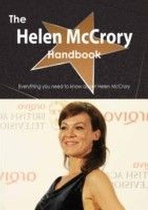 Helen McCrory Handbook - Everything you need to know about Helen McCrory