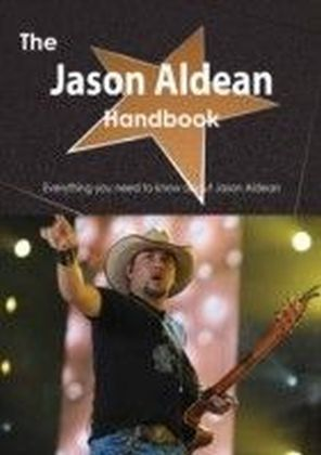 Jason Aldean Handbook - Everything you need to know about Jason Aldean
