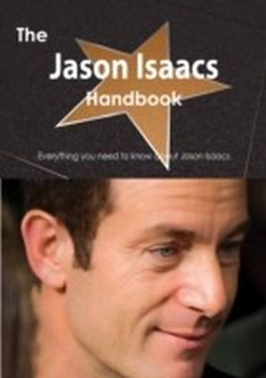 Jason Isaacs Handbook - Everything you need to know about Jason Isaacs