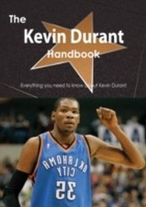 Kevin Durant Handbook - Everything you need to know about Kevin Durant