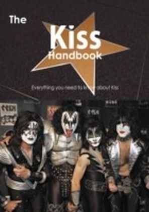 Kiss Handbook - Everything you need to know about Kiss