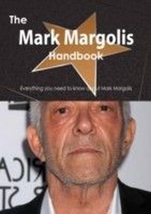 Mark Margolis Handbook - Everything you need to know about Mark Margolis
