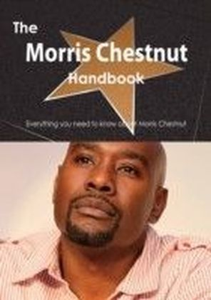 Morris Chestnut Handbook - Everything you need to know about Morris Chestnut
