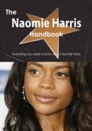 Naomie Harris Handbook - Everything you need to know about Naomie Harris