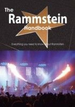 Rammstein Handbook - Everything you need to know about Rammstein