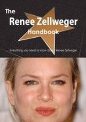 Renee Zellweger Handbook - Everything you need to know about Renee Zellweger