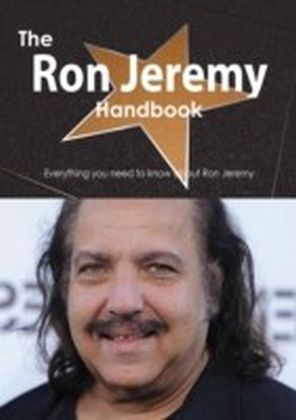 Ron Jeremy Handbook - Everything you need to know about Ron Jeremy
