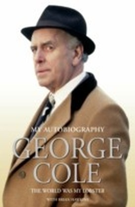 George Cole - The World Was My Lobster: The Autobiography