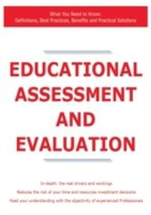 Educational assessment and evaluation - What You Need to Know: Definitions, Best Practices, Benefits and Practical Solutions