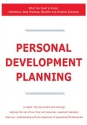 Personal Development Planning - What You Need to Know: Definitions, Best Practices, Benefits and Practical Solutions