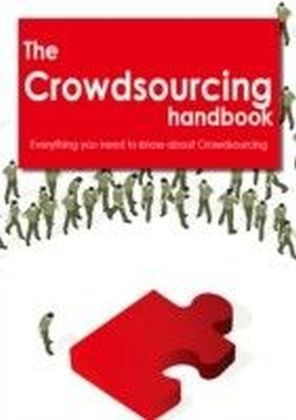Crowdsourcing Handbook - Everything you need to know about Crowdsourcing