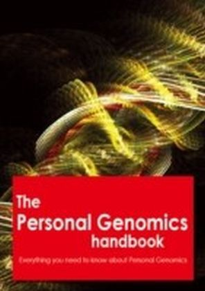 Personal Genomics Handbook - Everything you need to know about Personal Genomics