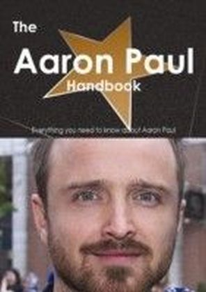 Aaron Paul Handbook - Everything you need to know about Aaron Paul