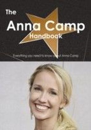 Anna Camp Handbook - Everything you need to know about Anna Camp