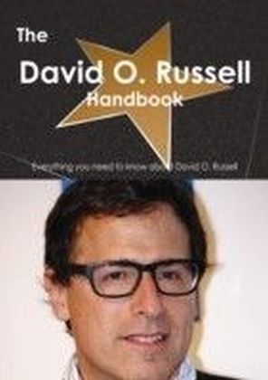 David O. Russell Handbook - Everything you need to know about David O. Russell