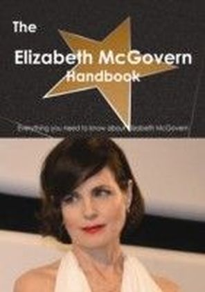 Elizabeth McGovern Handbook - Everything you need to know about Elizabeth McGovern