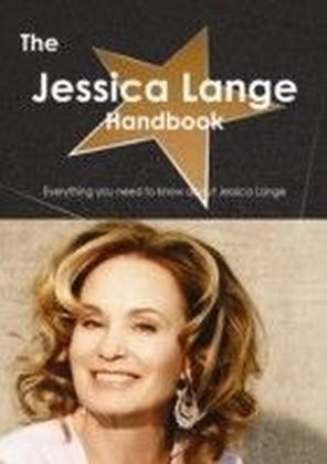 Jessica Lange Handbook - Everything you need to know about Jessica Lange