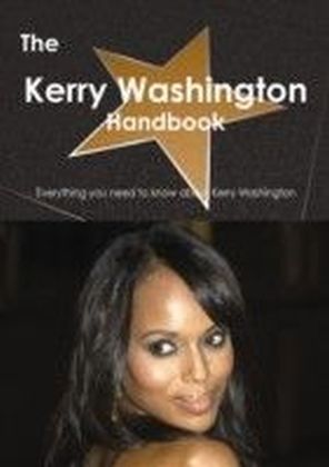 Kerry Washington Handbook - Everything you need to know about Kerry Washington