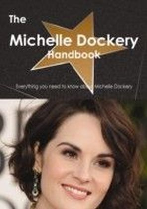 Michelle Dockery Handbook - Everything you need to know about Michelle Dockery