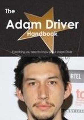 Adam Driver Handbook - Everything you need to know about Adam Driver