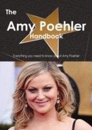 Amy Poehler Handbook - Everything you need to know about Amy Poehler