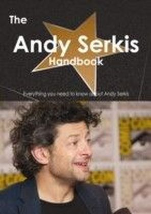 Andy Serkis Handbook - Everything you need to know about Andy Serkis