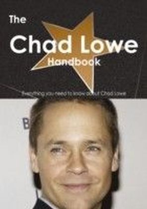 Chad Lowe Handbook - Everything you need to know about Chad Lowe