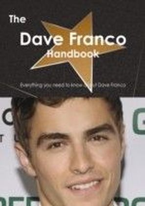 Dave Franco Handbook - Everything you need to know about Dave Franco