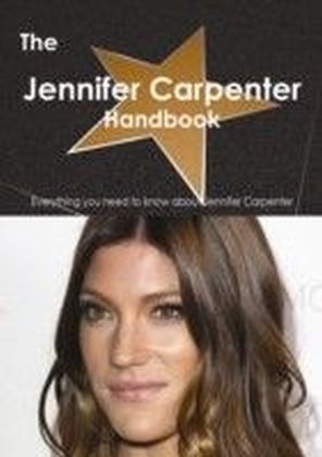 Jennifer Carpenter Handbook - Everything you need to know about Jennifer Carpenter