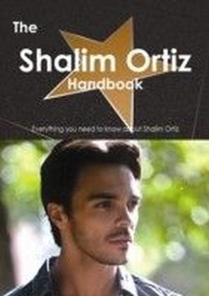 Shalim Ortiz Handbook - Everything you need to know about Shalim Ortiz