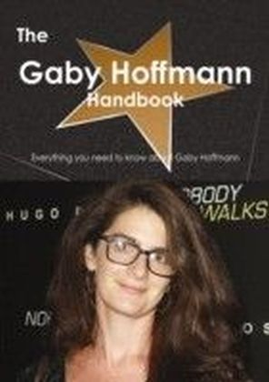 Gaby Hoffmann Handbook - Everything you need to know about Gaby Hoffmann