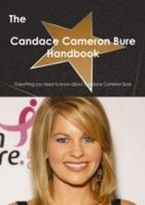 Candace Cameron Bure Handbook - Everything you need to know about Candace Cameron Bure