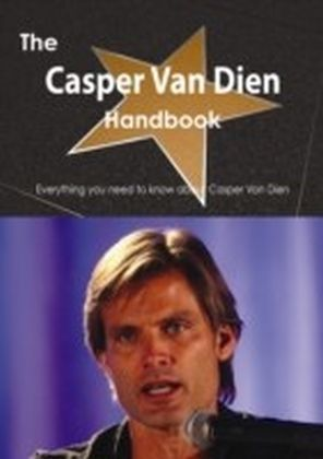 Casper Van Dien Handbook - Everything you need to know about Casper Van Dien