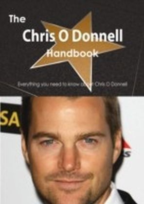 Chris O Donnell Handbook - Everything you need to know about Chris O Donnell