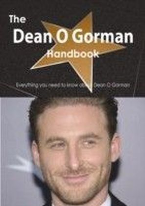 Dean O Gorman Handbook - Everything you need to know about Dean O Gorman