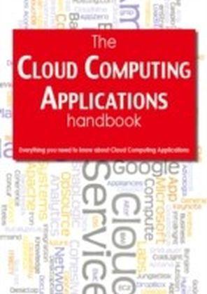 Cloud Computing Applications Handbook - Everything you need to know about Cloud Computing Applications