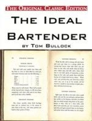 Ideal Bartender, by Tom Bullock - The Original Classic Edition