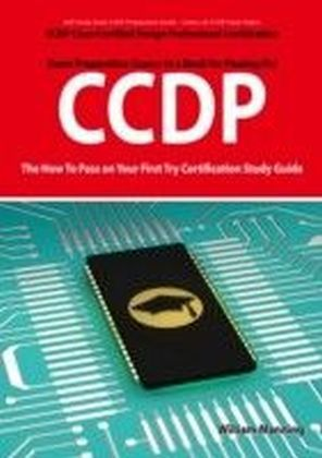 CCDP Cisco Certified Design Professional Certification Exam Preparation Course in a Book for Passing the CCDP Exam - The How To Pass on Your First Try Certification Study Guide