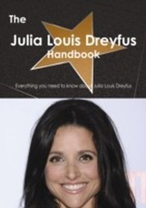 Julia Louis Dreyfus Handbook - Everything you need to know about Julia Louis Dreyfus